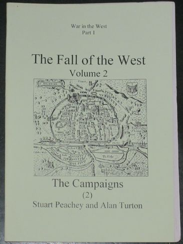 The Fall of the West (Volume 2), by Stuart Peachey and Alan Turton, subtitled 'The Campaigns 2'